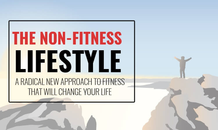 non fitness lifestyle